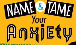 Name & Tame Your Anxiety